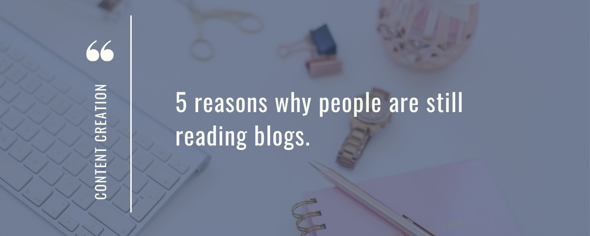 5 reasons why people are still reading blogs