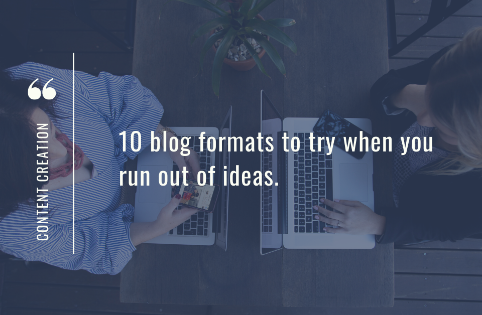 10 blog formats to try when you are out of ideas